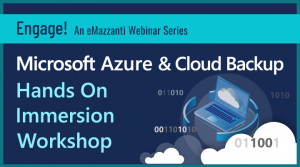 Microsoft Azure Cloud Backup Immersion Workshop