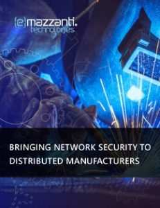 Bringing Network Security To Distributed Manufacturers
